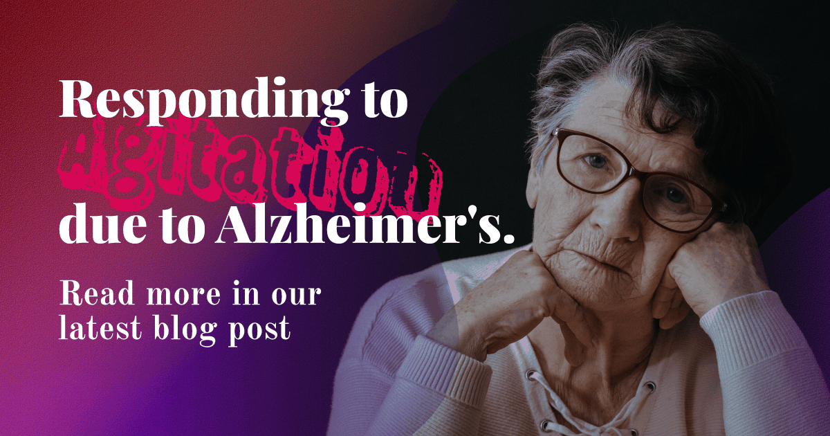 Knowing the Signs: Agitation Related to Alzheimer's Dementia